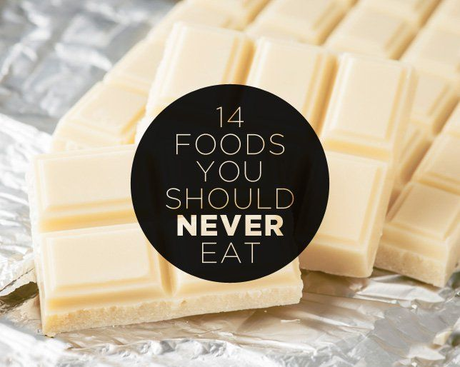 14 Foods You Should NEVER Eat