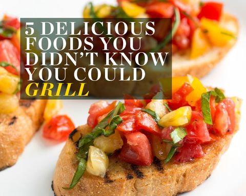 5 Delicious Foods You Didn't Know You Could Grill