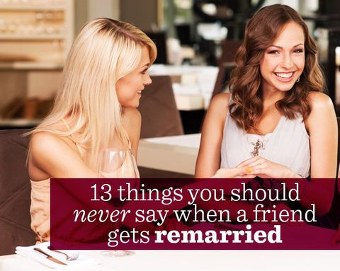 13 things you should never say when a friend gets remarried