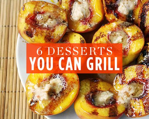 6 Desserts You Can Grill