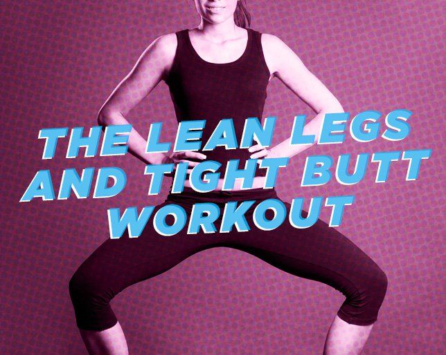 4 Moves for Lean Legs and a Tight Butt