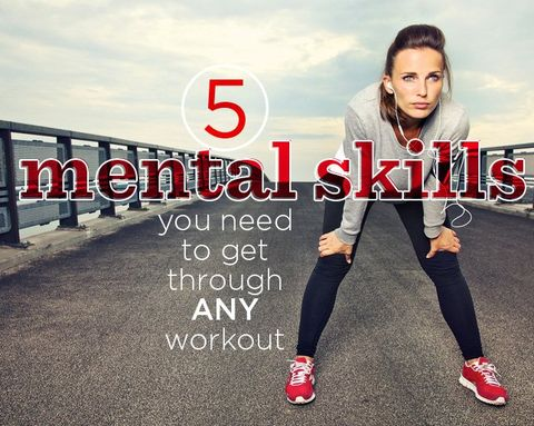 5 Mental Skills You Need to Get Through ANY Workout