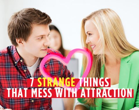 7 Strange Things That Mess With Attraction