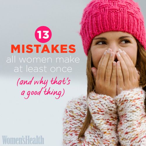 13 Mistakes All Women Make at Least Once (and Why That's a Good Thing)