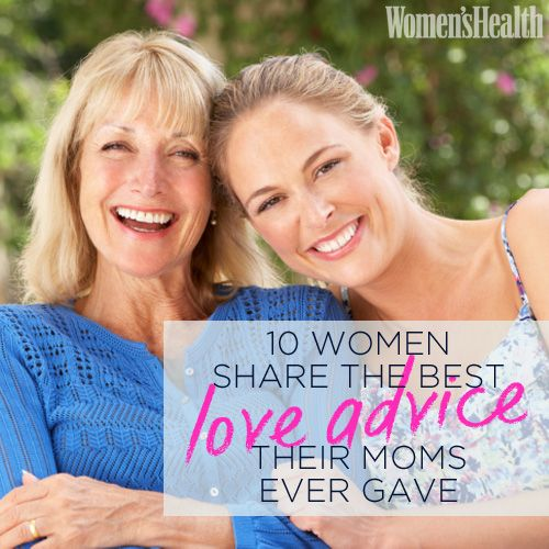 10 Women Share the Best Love Advice Their Moms Ever Gave