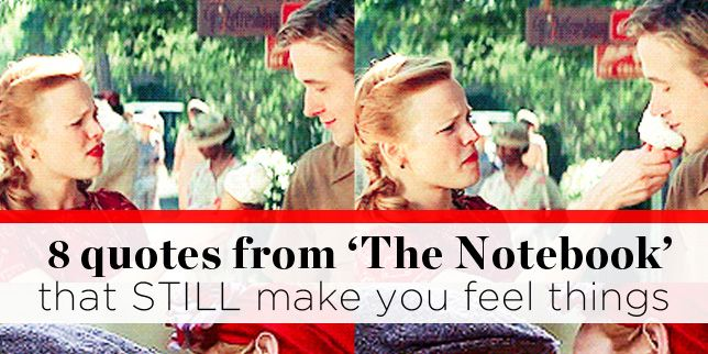 8 Quotes from THE NOTEBOOK That STILL Make You Feel ...