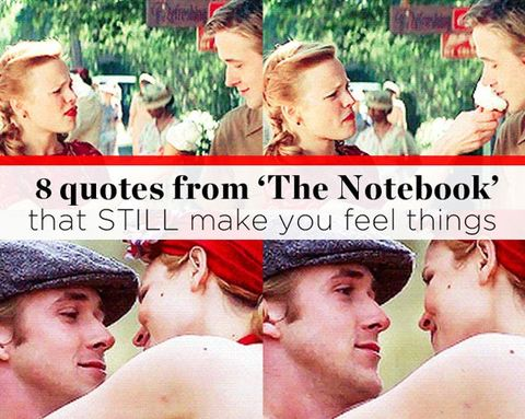 8 Quotes from THE NOTEBOOK That STILL Make You Feel Things