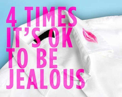 4 Times It's OK to Be Jealous