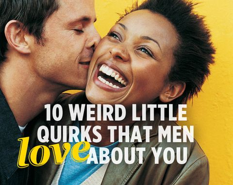 10 Weird Little Quirks That Men LOVE About You