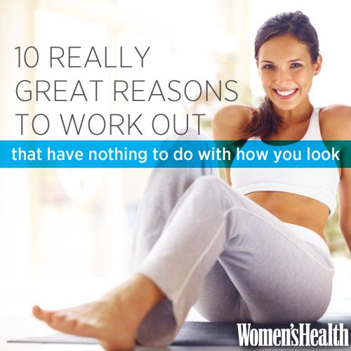 10 Really Great Reasons to Work Out That Have Nothing to Do With How You Look