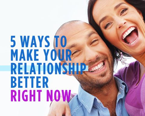 5 Ways to Make Your Relationship Better RIGHT NOW