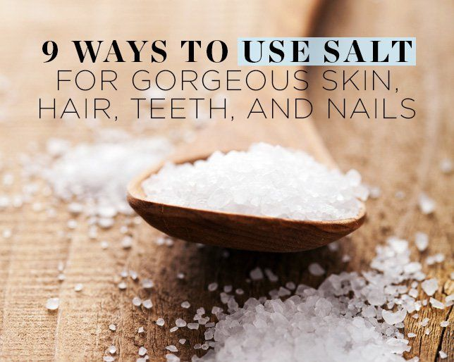 9 Ways To Use Salt For Gorgeous Skin Hair Teeth And Nails
