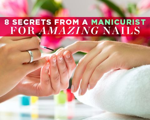 8 Secrets from a Manicurist for Amazing Nails