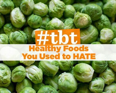 11 Foods You Love—But Used to Think Were NASTY