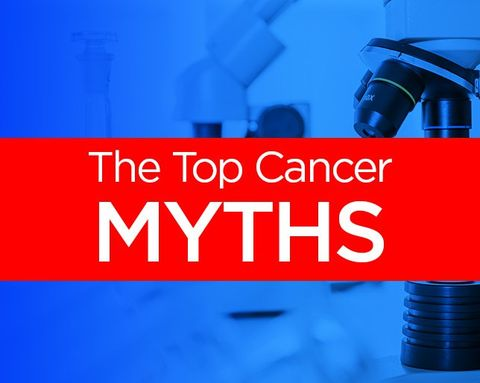 5 Cancer Myths You Should Stop Believing Right Now