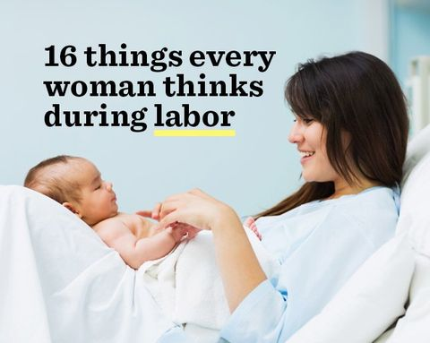 16 Things Every Woman Thinks During Labor