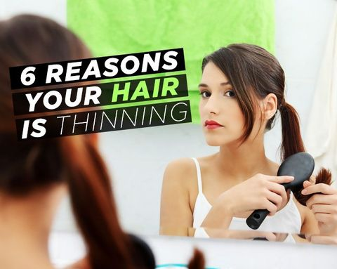 6 Reasons Your Hair Is Thinning