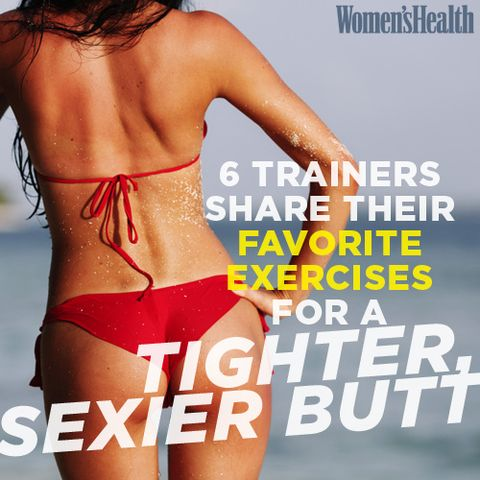 6 Trainers Share Their Favorite Exercises for a Tighter, Sexier Butt