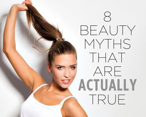 8 Beauty Myths That Are Actually True