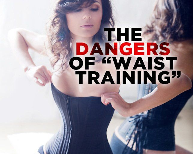 The Dangers of 'Waist Training'