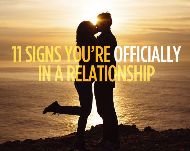 11 Signs You're OFFICIALLY in a Relationship