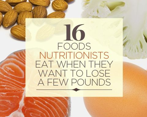 16 Foods Nutritionists Eat When They Want to Lose a Few Pounds