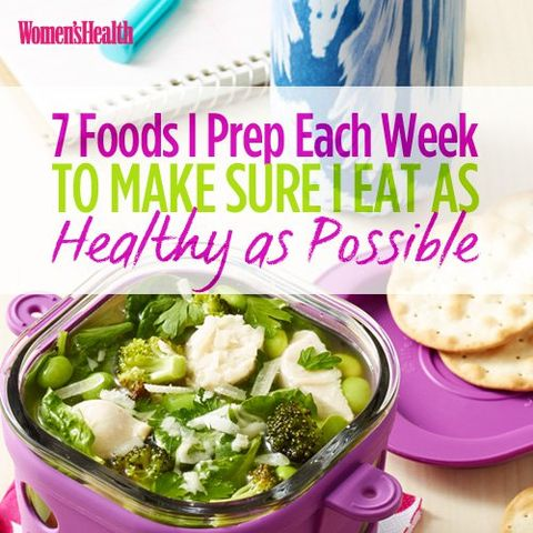 7 Foods I Prep Each Week to Make Sure I Eat as Healthy as Possible