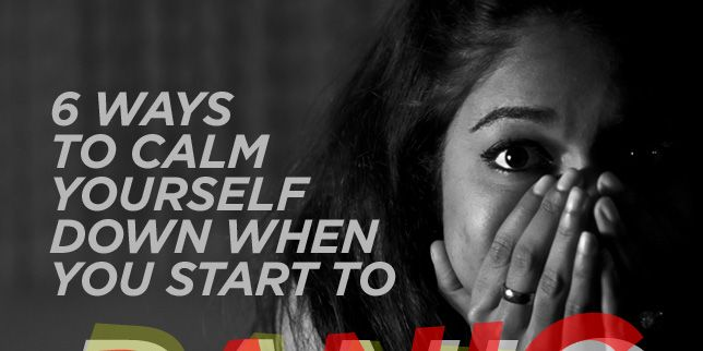 6 Ways To Calm Yourself Down When You Start To Panic-7517