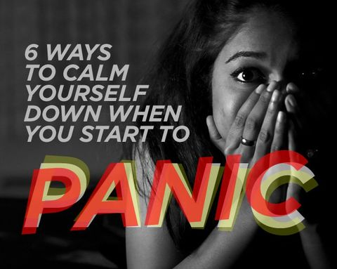 6 Ways to Calm Yourself Down When You Start to Panic