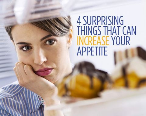 4 Surprising Things That Can Increase Your Appetite