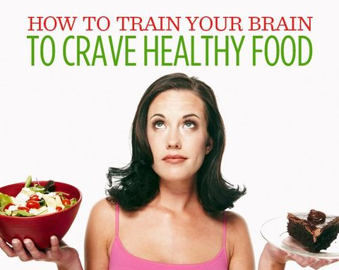 How to Train Your Brain to Crave Healthy Food