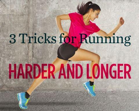 3 Tricks for Running Harder and Longer