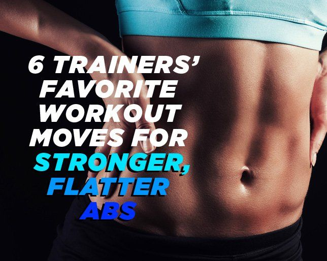 6 Trainers' Favorite Workout Moves for Stronger, Flatter Abs
