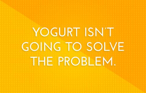 ヨーグルトでは解決しない't going to solve the problem