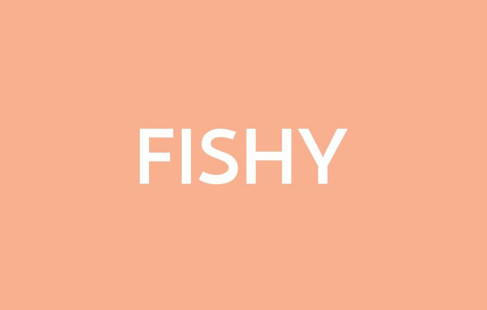 Fishy vaginal odor