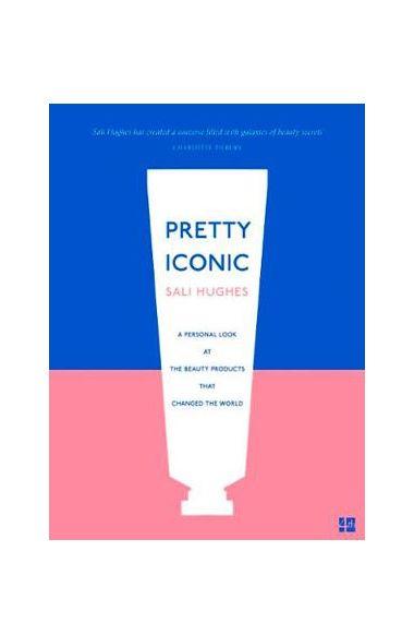 Sali Hughes Pretty Iconic Book