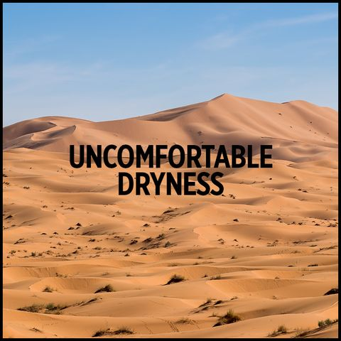 Uncomfortable Dryness