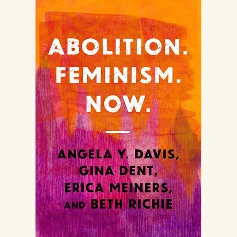 abolition feminism now, angela y davis, gina dent, eric meiners, beth richie