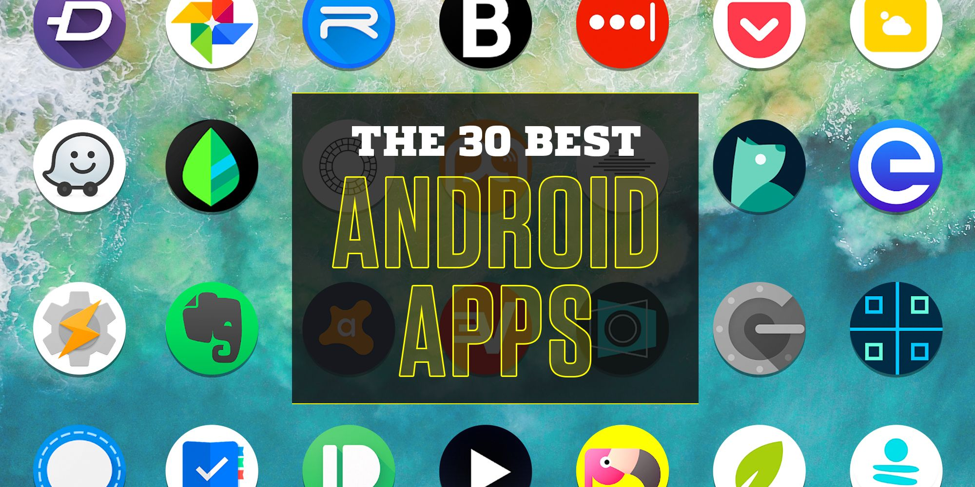 The 30 Best Android Apps You Should Download Right Now