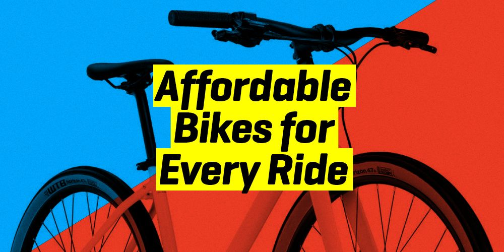 The 10 Best Cheap Bikes for Every Kind of Ride