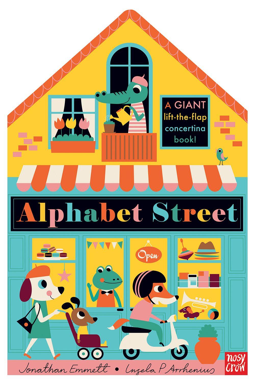 Alphabet Street by Jonathan Emmett (illustrated by Ingela Peterson Arrhenius)