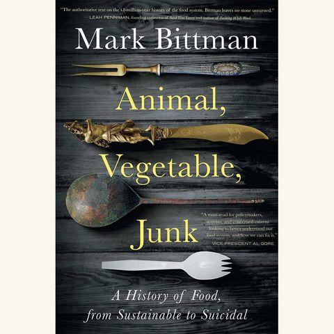 animal vegetable junk, mark bittman