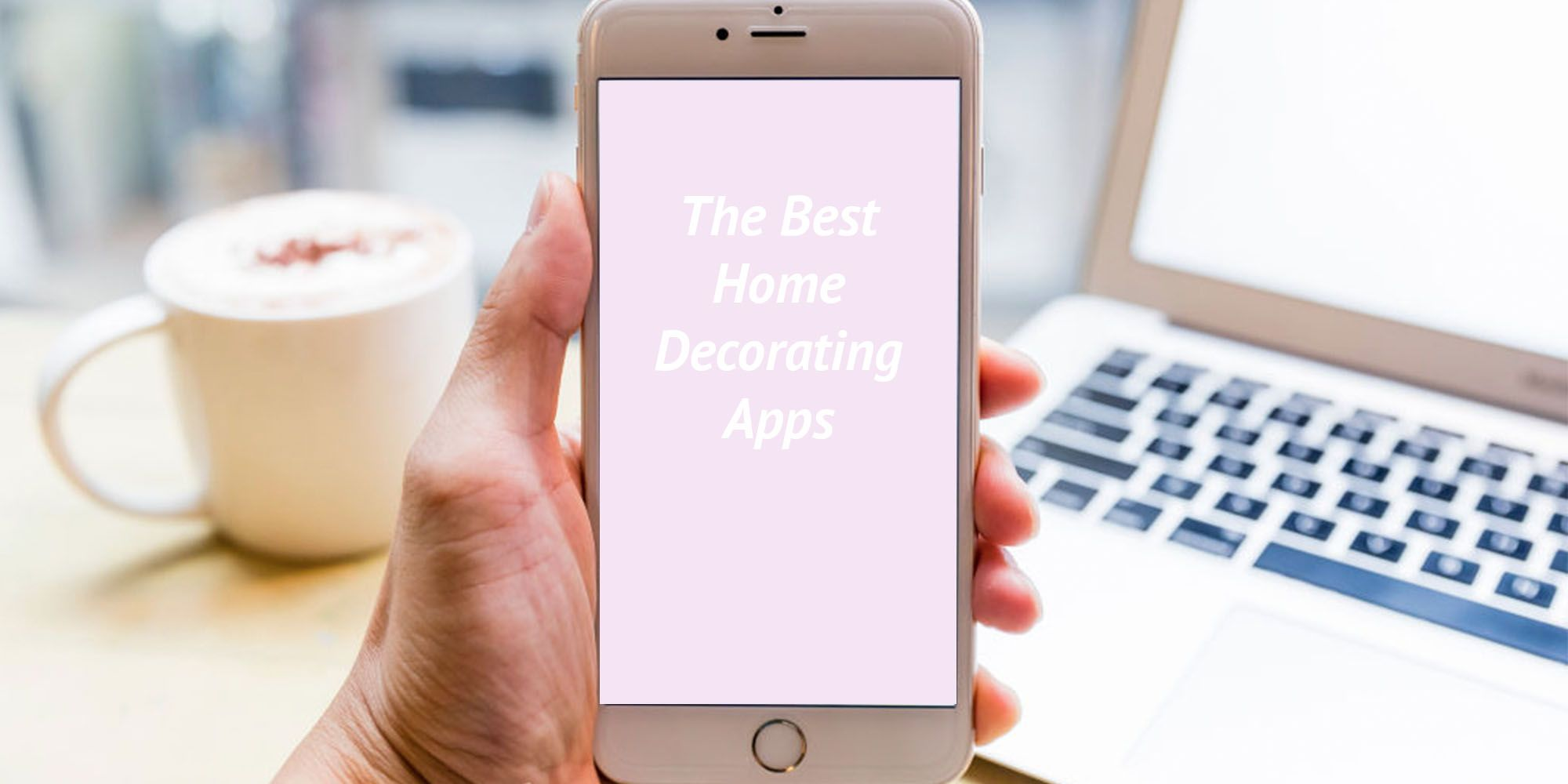 10 Must-Have Apps That Will Change the Way You Decorate