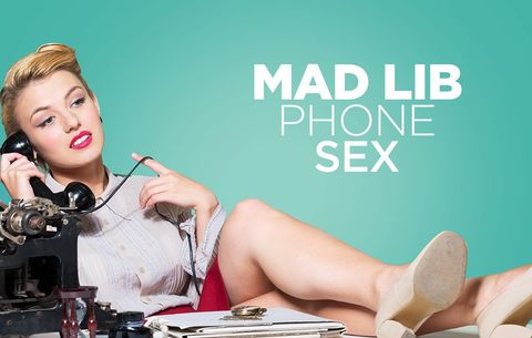 Your Mad Libs Guide to Phone Sex