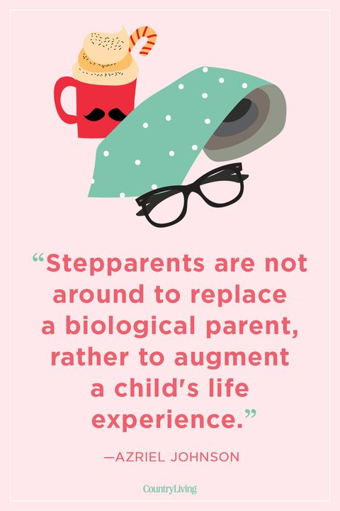 19 Best Step Dad Quotes Stepfather Quotes For Fathers Day