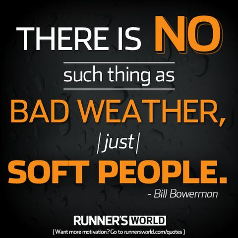 Monday Motivation: No Such Thing As Bad Weather...