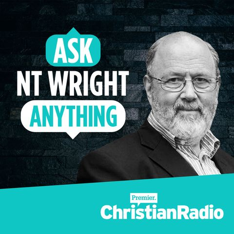 best-christian-podcasts-ask-nt-wright-anything