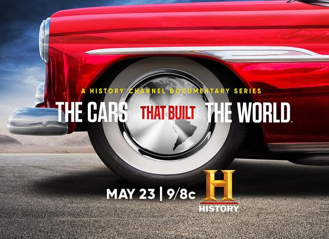 the cars that built the world, a history channel documentary debuting may 23 at 9pm eastern, 8 central