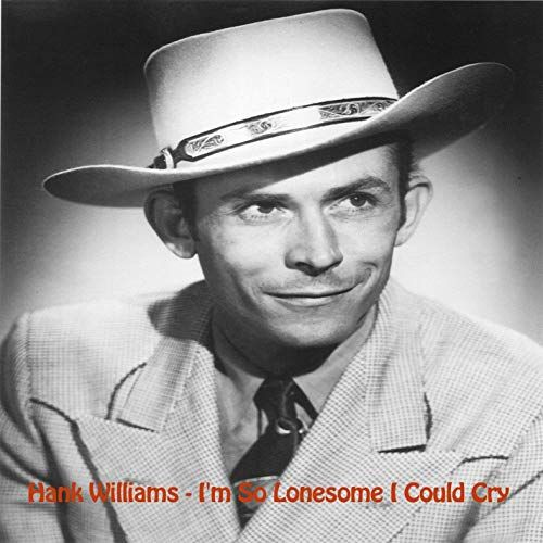 best hank williams songs im so lonesome