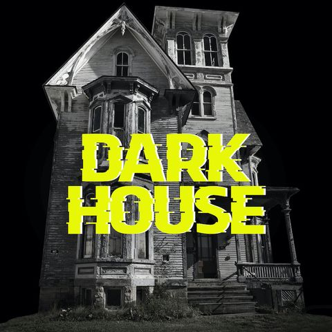 best podcasts  podcast logo for dark house with a black and white colonial house and yellow type